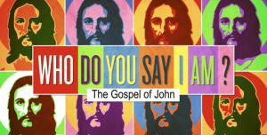Who Do You Say I Am?<br />John 4