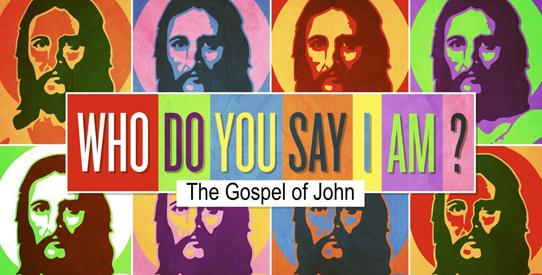 Who Do You Say I Am?John 15